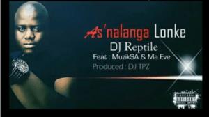 DJ Reptile - As'nalanga Lonke ft. Ma Eve & Muzik SA